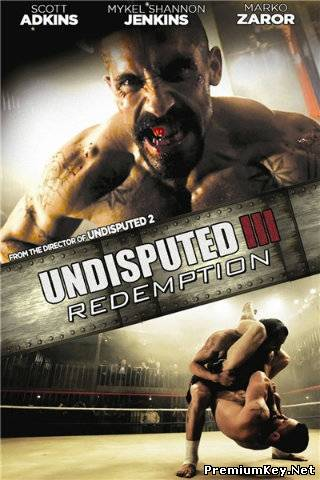 Неоспоримый 3 / Undisputed III: Redemption (2010) DVDRip