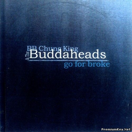 BB Chung King & The Buddaheads - Go For Broke (2000)