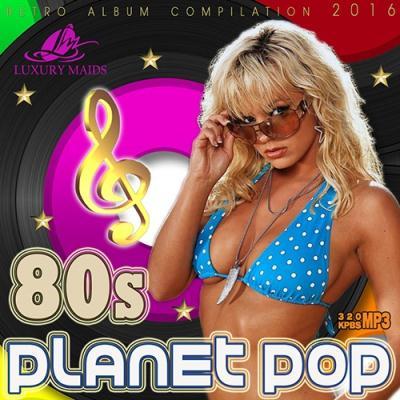 <b>Planet Pop 80s (2016)</b> скачать бесплатно