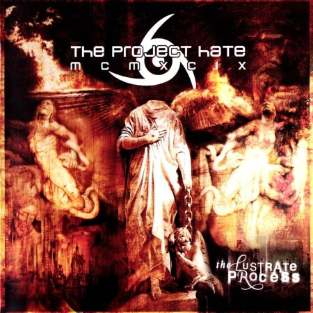 THE PROJECT HATE MCMXCIX - The Lustrate Process (2009)