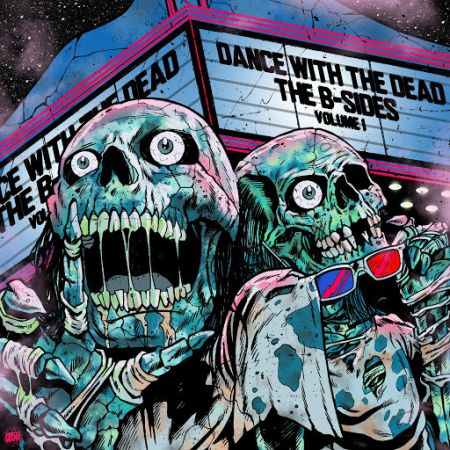 Dance With The Dead - The B-Sides: Volume I (2017)
