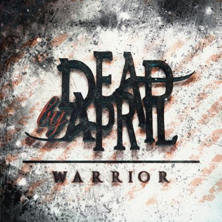 Dead By April - Warrior (Single) (2017)
