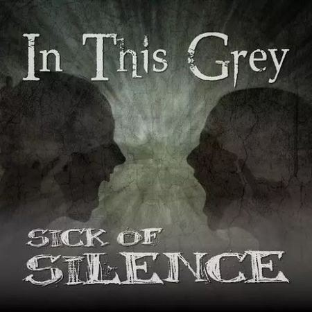 In This Grey - Sick Of Silence (2017)