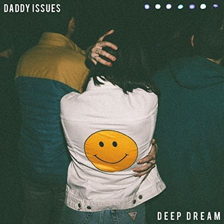 Daddy Issues - Deep Dream (2017)
