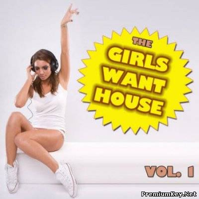 The Girls Want House Vol. 1 (2011)