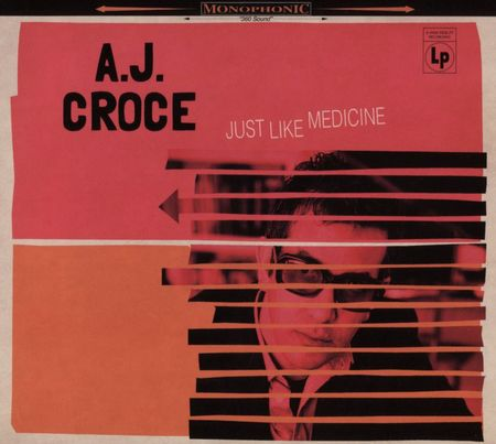 A.J. Croce - Just Like Medicine (2017)