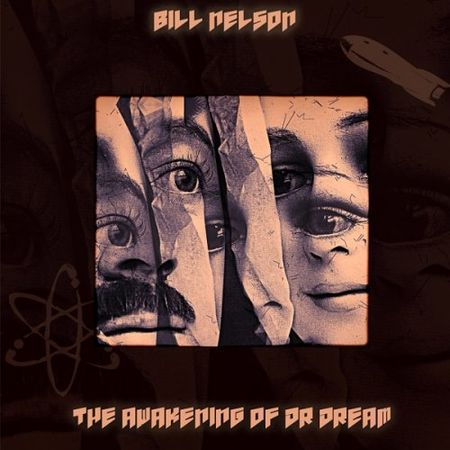Bill Nelson - The Awakening of Dr Dream (2017)