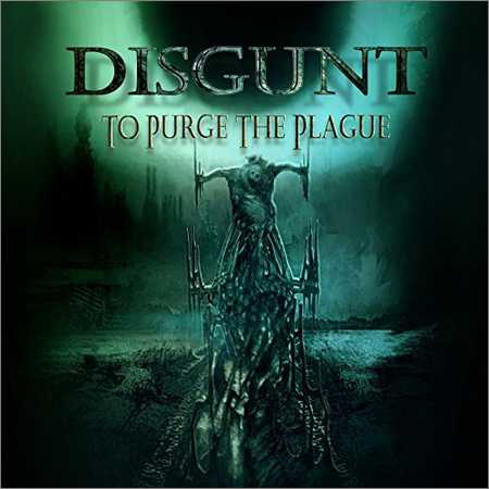 Disgunt - To Purge the Plague (2018)