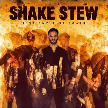 Shake Stew - Rise And Rise Again (2018)