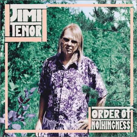 Jimi Tenor - Order of Nothingness (2018)