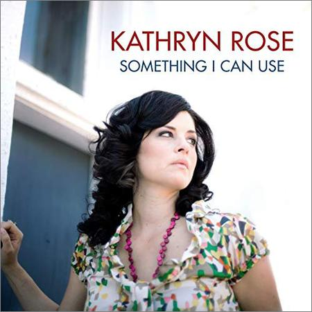 Kathryn Rose - Something I Can Use (2018)