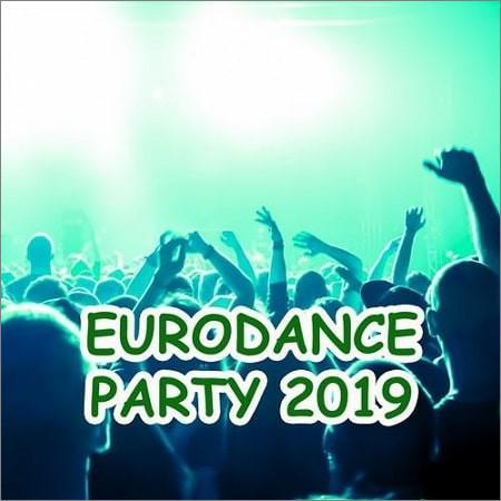 VA - Eurodance Party 2019 (2019)