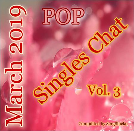 VA - Singles Chat Pop March 2019 Vol.3 (Compilited by SergShicko) (2019)