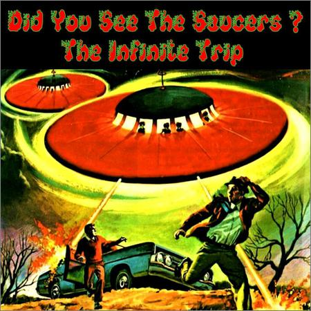 The Infinite Trip - Did You See The Saucers (2019)