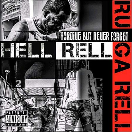Hell Rell - Forgive But Never Forget (November 11, 2019)