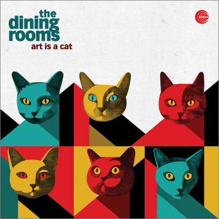 The Dining Rooms - Art Is a Cat (January 20, 2020)