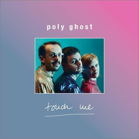 Poly Ghost - Touch Me (2020)