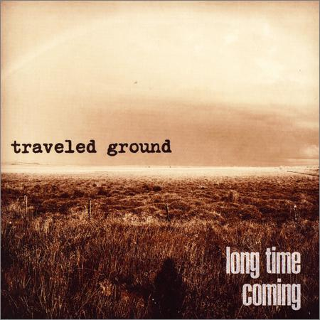 Traveled Ground - Long Time Coming (March 28, 2020)