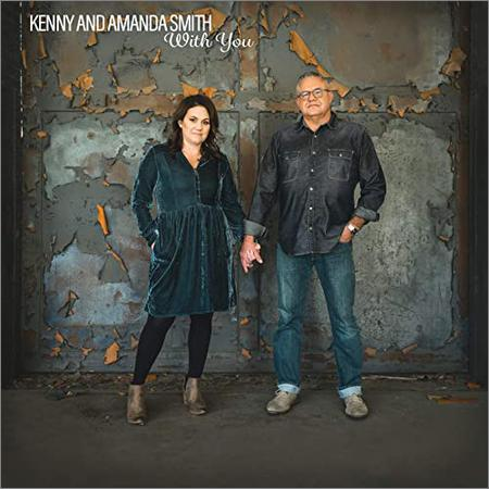 Kenny And Amanda Smith - With You (March 27, 2020)