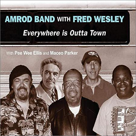 Amrod Band  - Everywhere Is Outta Town  (2020)
