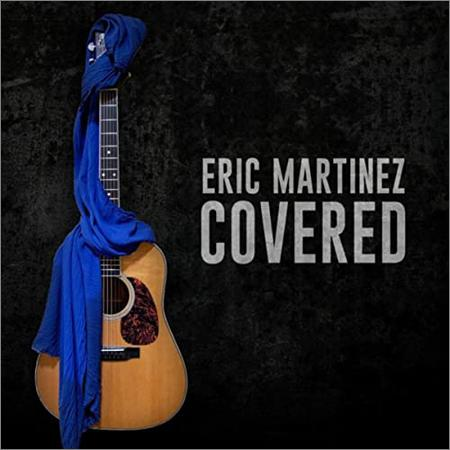Eric Martinez  - Covered  (2020)