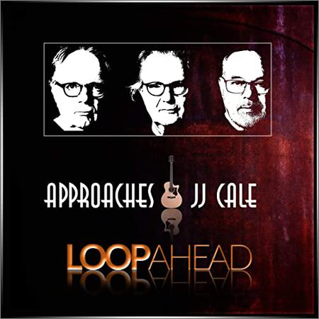 Loopahead  - Approaches JJ Cale  (2020)