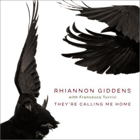 Rhiannon Giddens - They're Calling Me Home (with Francesco Turrisi) (2021)