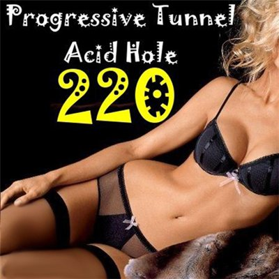 Progressive Tunnel - Acid Hole - 220 (15.08.2010)