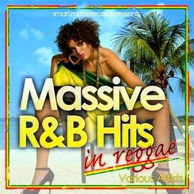 Massive R&B Hits in Reggae (2010)